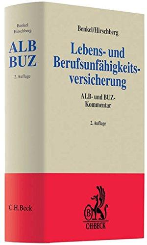 Lebens- und Berufsunfähigkeitsversicherung: ALB- und BUZ-Kommentar (Grauer Kommentar)