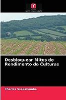 Desbloquear Mitos de Rendimento de Culturas