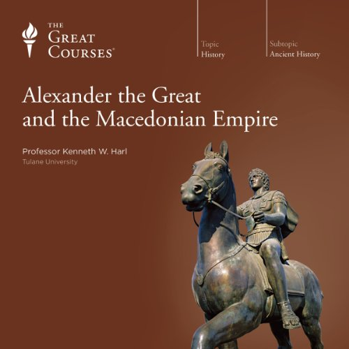 Page de couverture de Alexander the Great and the Macedonian Empire