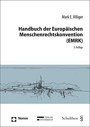 Handbuch der Europäischen Menschenrechtskonvention (EMRK): mit besonderer Berücksichtigung der Rechtsprechung des Europäischen Gerichtshofs für Menschenrechte in Schweizer Fällen