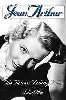 Jean Arthur: The Actress Nobody Knew (Limelight)