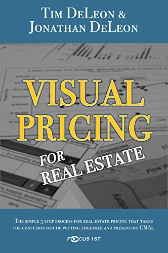 Visual Pricing for Real Estate (The Real Estate Pricing Answers Book 1)