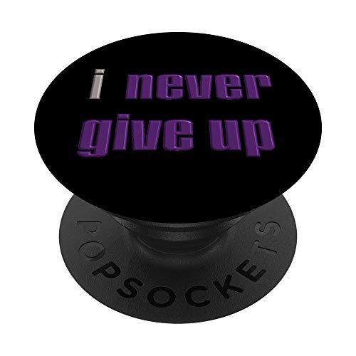 Nunca me doy por vencido #INeverGiveUp PopSockets PopGrip: Agarre intercambiable para Teléfonos y Tabletas