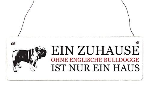 Interluxe Shabby Vintage Schild Türschild EIN ZUHAUSE OHNE ENGLISCHE Bulldogge Hund