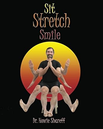 Sit Stretch Smile: Large Print Version by Dr. Howie Shareff (2011-03-14)