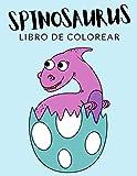 Spinosaurus Libro de Colorear: Libro de Colorear Spinosaurus, Más de 40 Páginas Para Colorear, Tyrannosaurus, Brachiosaurus, Dinosaurio Libro para ... Garantizadas! ✅ 🇪🇦 (Spanish Edition)