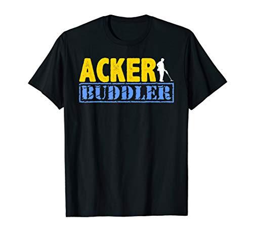 Acker Buddler Sondengänger Sondler Sondeln Metallsucher T-Shirt