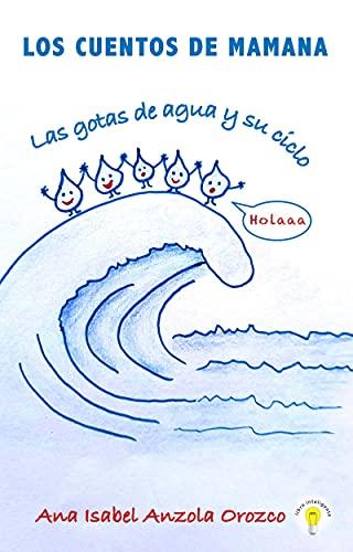 LOS CUENTOS DE MAMANA: LAS GOTAS DE AGUA Y SU CICLO