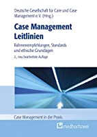 Case Management Leitlinien: Rahmenempfehlung, Standards und ethische Grundlagen
