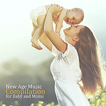 New Age Music Compilation for Baby and Moms: Lullaby Songs for Go to Sleep (Fall Asleep Fast)
