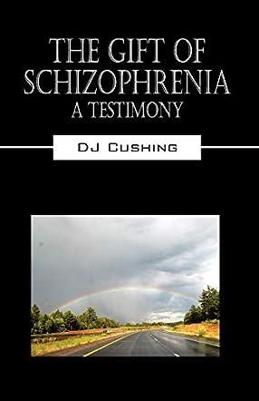 The Gift of Schizophrenia