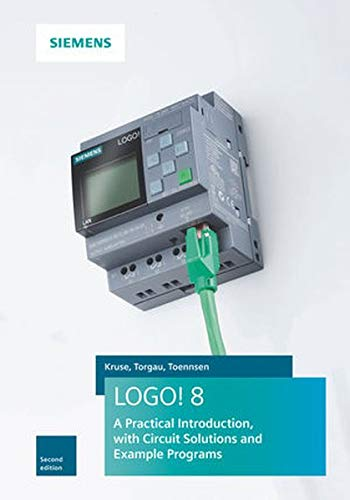LOGO! 8: A Practical Introduction, with Circuit Solutions and Example Programs