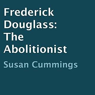 Couverture de Frederick Douglass: The Abolitionist