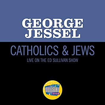 Catholics & Jews (Live On The Ed Sullivan Show, February 18, 1962)