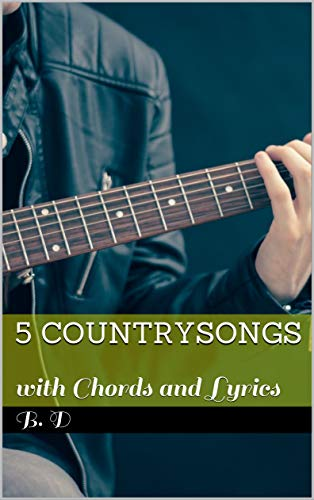 5 Countrysongs : with Chords and Lyrics (Songtexte mit Chords Book 1) (Scots Gaelic Edition)