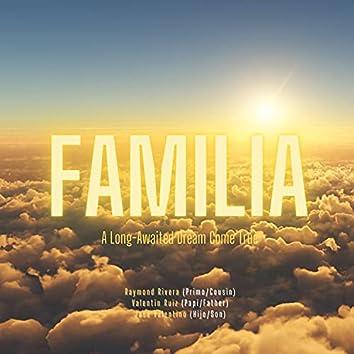 FAMILIA: A Long-Awaited Dream Come True