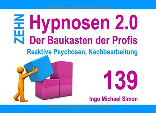 Zehn Hypnosen 2.0: Band 139 - Reaktive Psychosen, Nachbearbeitung