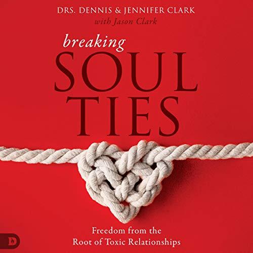 Breaking Soul Ties audiobook cover art