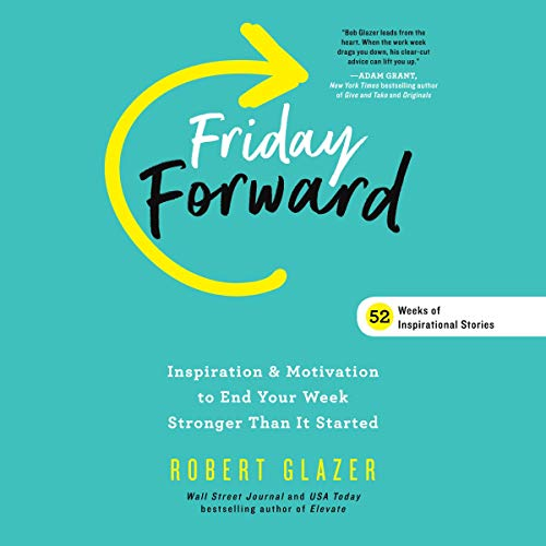 Friday Forward Audiobook By Robert Glazer cover art