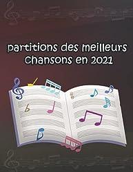 partitions des meilleurs chansons 2021: partitions piano des meilleurs tubes françaises ( Lettre a une femme - Ninho, Jusqu\'ici tout va bien - Gims , Nous - Julien dore, Jolie nana - aya Nakamura etc.