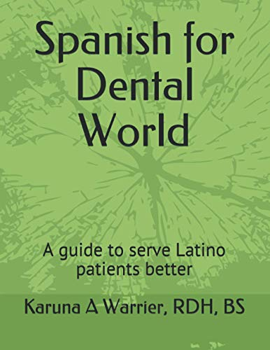 Spanish for Dental World: A guide to serve Latino patients better