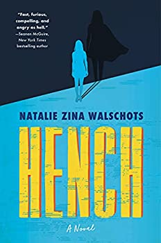 Hench by Natalie Zina Walschots science fiction and fantasy book and audiobook reviews