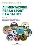 Alimentazione per lo sport e la salute. Nutrizione per lo sport. Con Contenuto digitale (fornito elettronicamente) (Vol. 2)