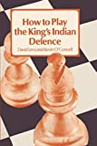How To Play The King's Indian Defence-Levy, David N. L. O'connell, Kevin J.