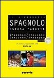 Espasa Paravia. Dizionario spagnolo-italiano, italiano spagnolo. Con CD-ROM...