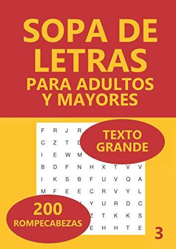 Sopa De Letras Para Adultos Y Mayores: 200 Rompecabezas: Volume 3