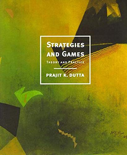 Compare Textbook Prices for Strategies and Games: Theory and Practice Illustrated Edition ISBN 9780262041690 by Dutta, Prajit K.