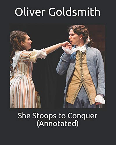 She Stoops to Conquer (Annotated)