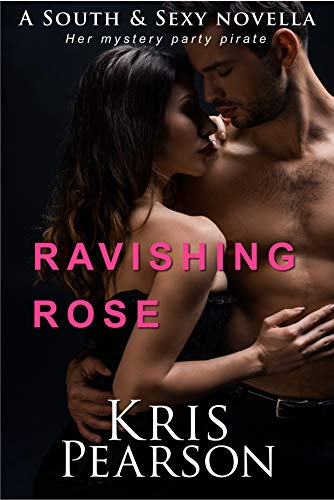 Book: Ravishing Rose - a naughty novella by Kris Pearson