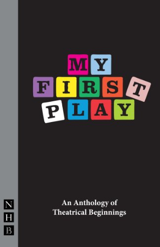 My First Play: An Anthology of Theatrical Beginnings (English Edition)
