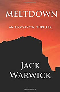 Meltdown: A gripping, edge-of-the-seat thriller from Jack Warwick