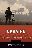 Ukraine (What Everyone Needs to Know)