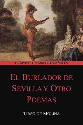 El burlador de Sevilla y Otro Poemas (Graphyco Clásicos Españoles)