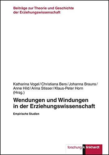 Wendungen und Windungen in der Erziehungswissenschaft: Empirische Studien (Klinkhardt forschung. Beiträge zur Theorie und Geschichte der Erziehungswissenschaft)