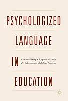 Psychologized Language in Education: Denaturalizing a Regime of Truth