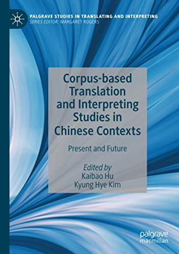 Compare Textbook Prices for Corpus-based Translation and Interpreting Studies in Chinese Contexts: Present and Future Palgrave Studies in Translating and Interpreting 1st ed. 2020 Edition ISBN 9783030214425 by Hu, Kaibao,Kim, Kyung Hye