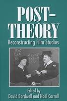 Post-Theory: Reconstructing Film Studies (Wisconsin Studies in Film)