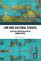 Law and Cultural Studies: A Critical Rearticulation of Human Rights
