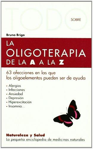 Todo Sobre La Oligoterapia-18 (Naturaleza y salud)