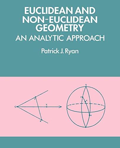 Euclidean and Non-Euclidean Geometry (An Analytic Approach)