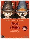 Pinok e Barbie. Con laboratori didattici per la scuola (Il cigno nero)