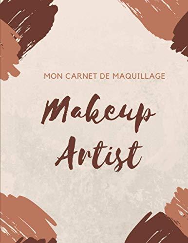Mon Carnet de Maquillage: : Makeup Artist Cahier à compléter pour Femme Ado et Adulte   Idée Cadeau Beauté pour se Maquiller comme une Pro   Grand Format