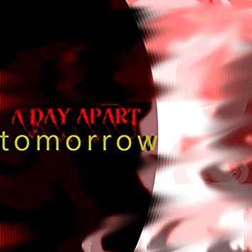 Tomorrow (feat. A Day Apart)