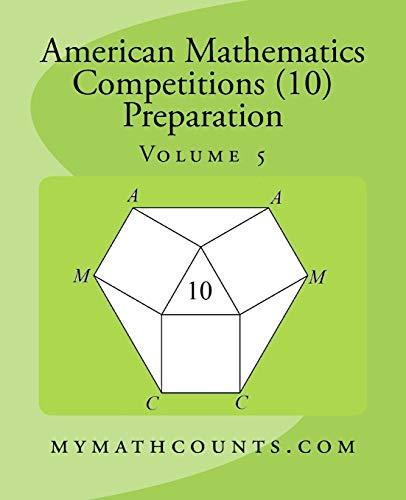 American Mathematics Competitions Amc 10 Preparation Volume 5