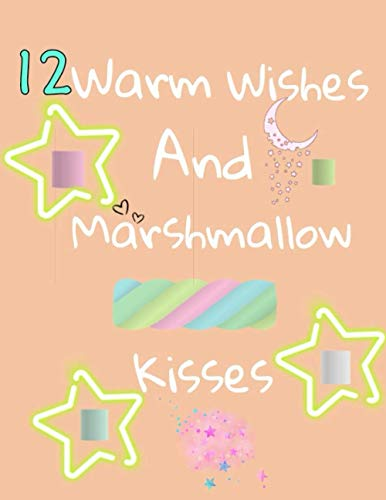 12 Warm Wishes And Marshmallow Kisses: Hot Chocolate Mug For Boys And Girls Age 12 Years Old - Art Sketchbook Sketchpad Activity Book For Kids To Draw ... | Sketchbook Gift ( 8.5 x 11-120 pages)