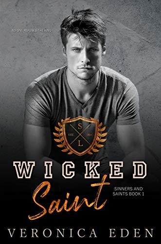 Wicked Saint: Dark High School Bully Romance (Sinners and Saints Book 1)